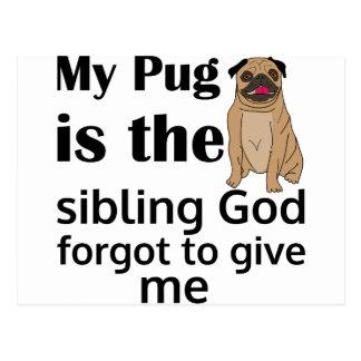 Pug my sibling,Pug dog,funny,humor,love Postcard