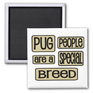 Pug People are a Special Breed Fridge Magnet