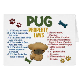 Pug Property Laws 4 Greeting Card