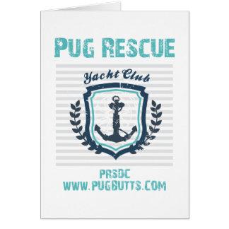 Pug Rescue of San Diego Co. Yacht Club Greeting Card