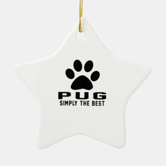 Pug Simply the best Double-Sided Star Ceramic Christmas Ornament