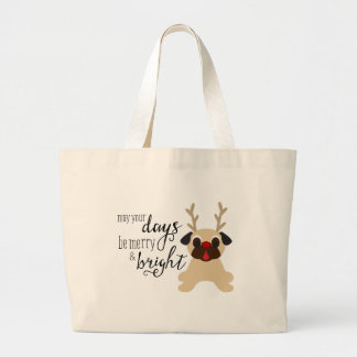 Pug Tote May Your Days Be Merry & Bright Reindeer