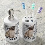 Pug Traits Bathroom Set