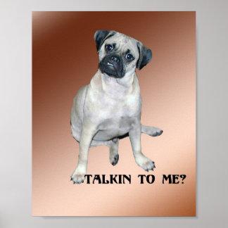 Puggle Talkin to Me Poster
