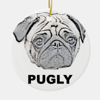 PUGLY the cute and ugly pug Ceramic Ornament