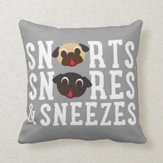 Pugnacious Gifts Snorts, Snores & Sneezes Pillow