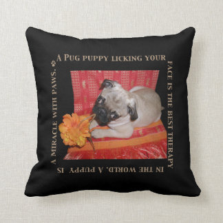 Pugs are Miracles with Paws Throw Pillows