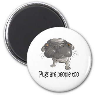 Pugs Are People Too Refrigerator Magnets