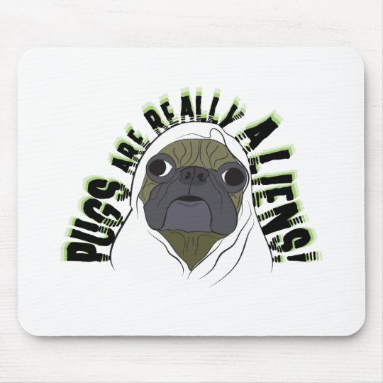 pugs ARE REALLY ALIENS Mouse Pad