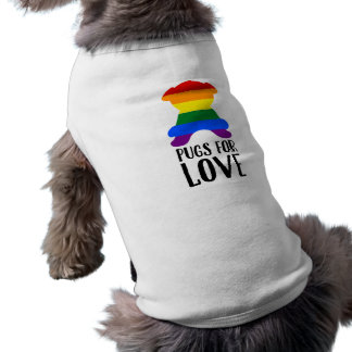 Pugs For Love Gay Pride Rainbow Flag Dog Shirt