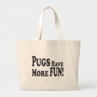 Pugs Have More Fun! Large Tote Bag