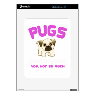 PUGS MAKE ME HAPPY YOU, NOT PINK DECALS FOR iPad