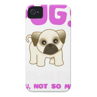 PUGS MAKE ME HAPPY YOU, NOT PINK iPhone 4 Case-Mate CASE
