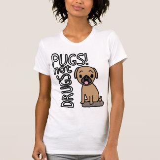 Pugs minus the drugs. tee shirt