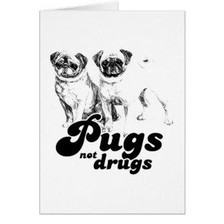 PUGS NOT DRUGS 2 CARD