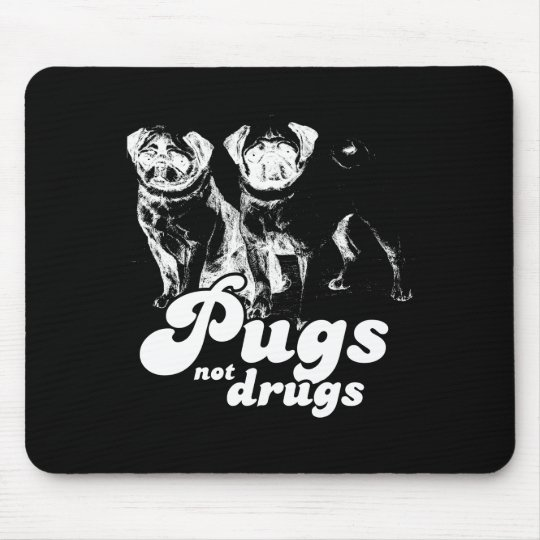 PUGS NOT DRUGS 2 T-shirt Mouse Pad