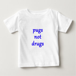 pugs not drugs baby T-Shirt