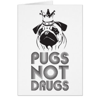 Pugs Not Drugs Card
