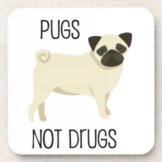 Pugs not drugs coaster