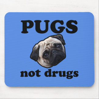 Pugs Not Drugs Mousepads