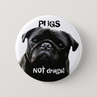 Pugs NOT drugs!  Pug Wisdom Button