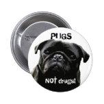 Pugs NOT drugs!  Pug Wisdom Buttons