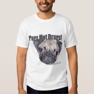 Pugs Not Drugs! Shirts