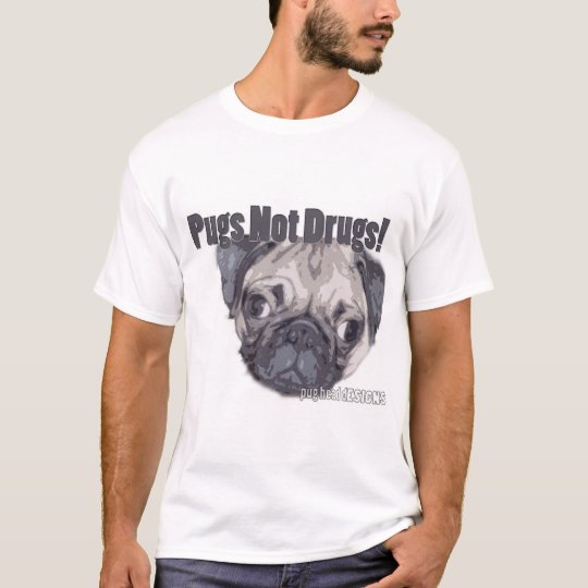 Pugs Not Drugs! T-Shirt