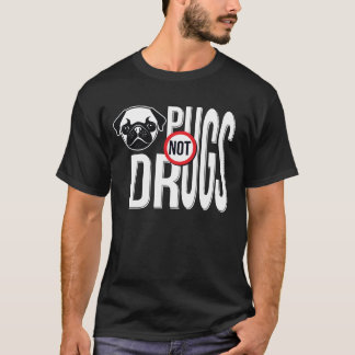 Pugs Not Drugs Typography Graphics T-Shirt