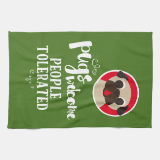 Pugs Welcome People Tolerated Fawn Pug Hand Towel