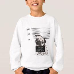 Pugshot: Pug Mugshot Sweatshirt