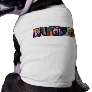PUGSLY ~ PERSONALIZED LGLETTER ~ PET-WARE FOR DOGS SHIRT