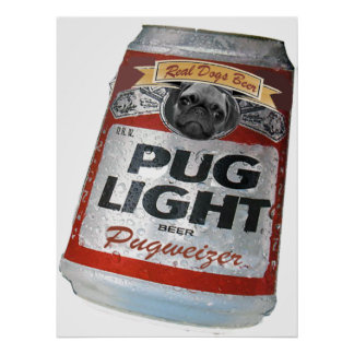 Pugweizer Light Beer Posters