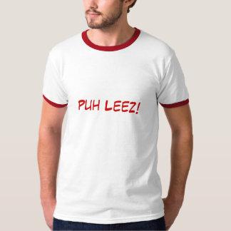 Puh Leez! Tee Shirt