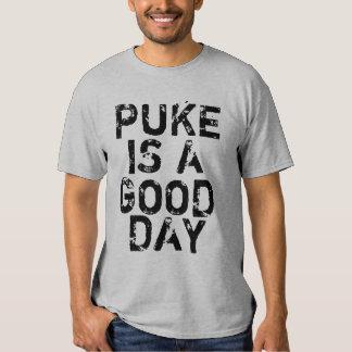 Puke es un buen día playera