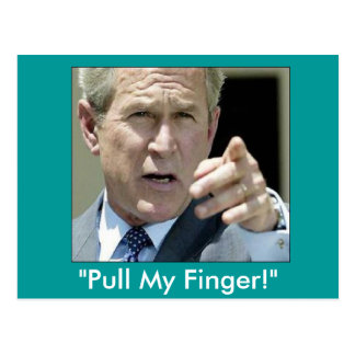 """Pull My Finger""  Ex-President Bush--Funny Postcard"