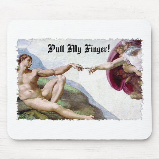 Pull My Finger - Michelangelo Creation Fart Humor Mouse Pad
