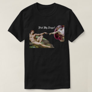 fef94e46 Pull My Finger - Michelangelo Creation Fart Humor T-Shirt
