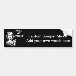 Pull My Finger Retro Housewife B&W Bumper Sticker