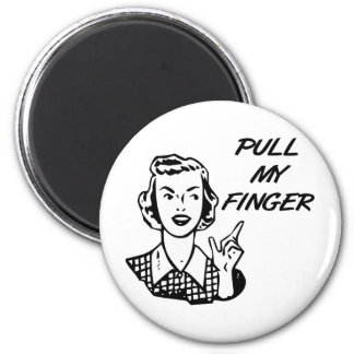 Pull My Finger Retro Housewife B&W 2 Inch Round Magnet