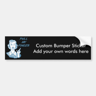Pull My Finger Retro Housewife Blue Bumper Sticker