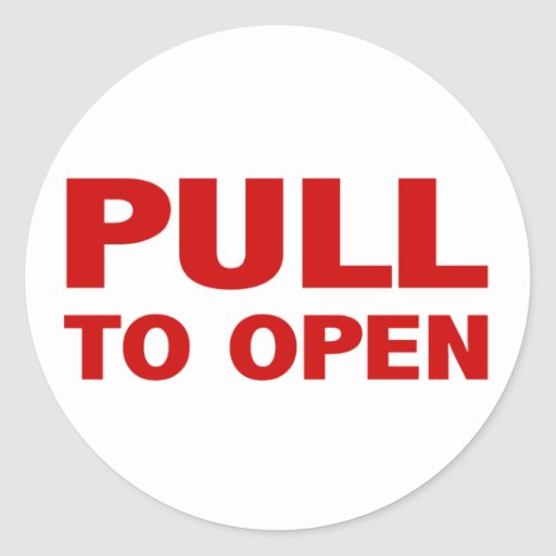 pull to open door sign classic round sticker zazzle
