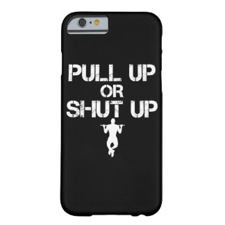 PULL UP or SHUT UP Iphone Case Barely There iPhone 6 Case