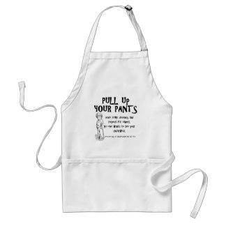 Pull Up Your Pants Apron