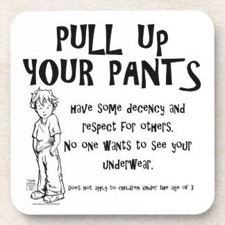 Pull Up Your Pants Beverage Coasters