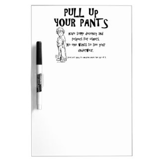 Pull Up Your Pants Dry-Erase Board