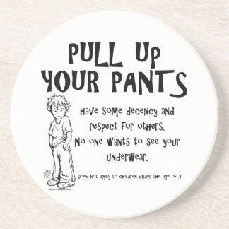 Pull Up Your Pants Sandstone Coaster