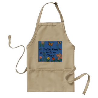Pulling Weeds Makes Me Happy! Apron