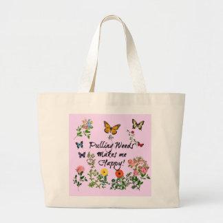 Pulling Weeds Makes Me Happy! Tote Bag
