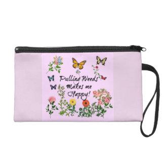 Pulling Weeds Makes Me Happy! Wristlet Bag